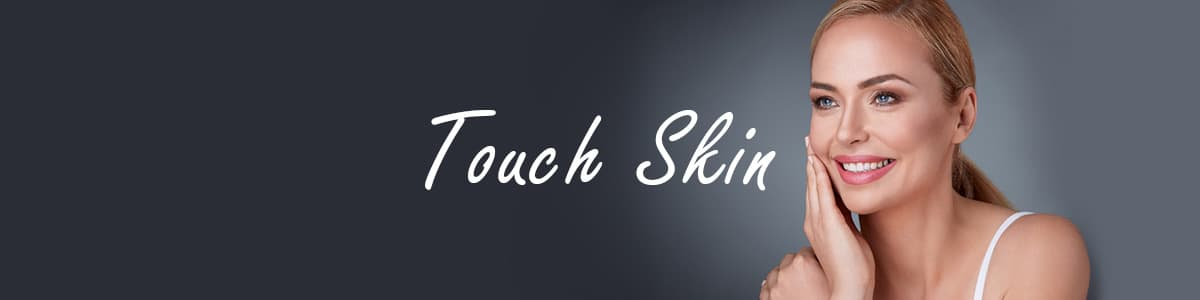Touch Skin